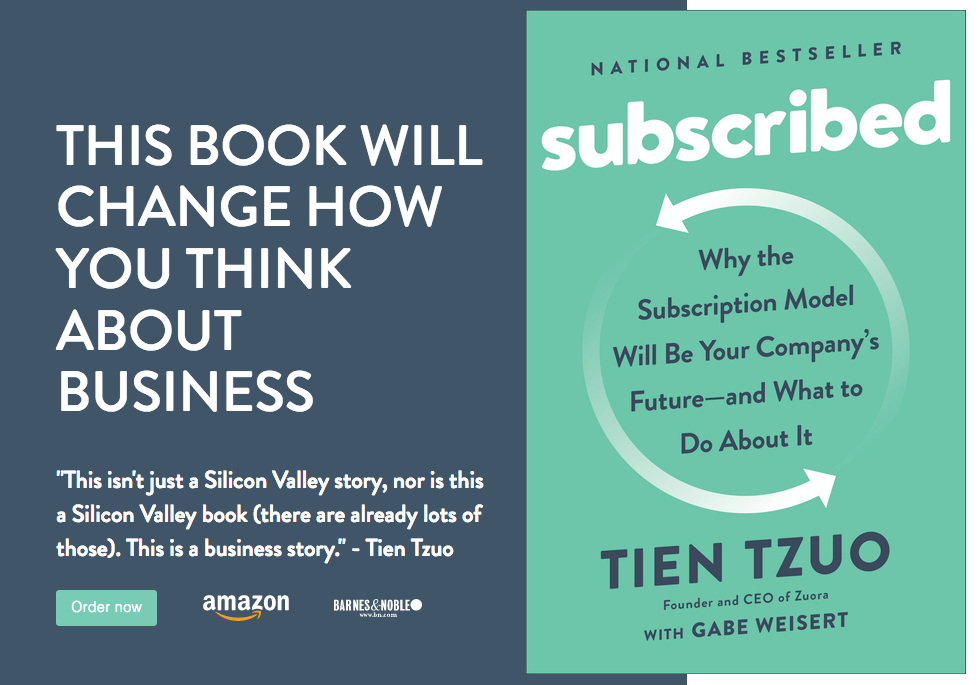 Subscribed  Why the Subscription Model Will Be Your Company s Future - and  What to Do About It by Tien Tzuo 89e7d322a